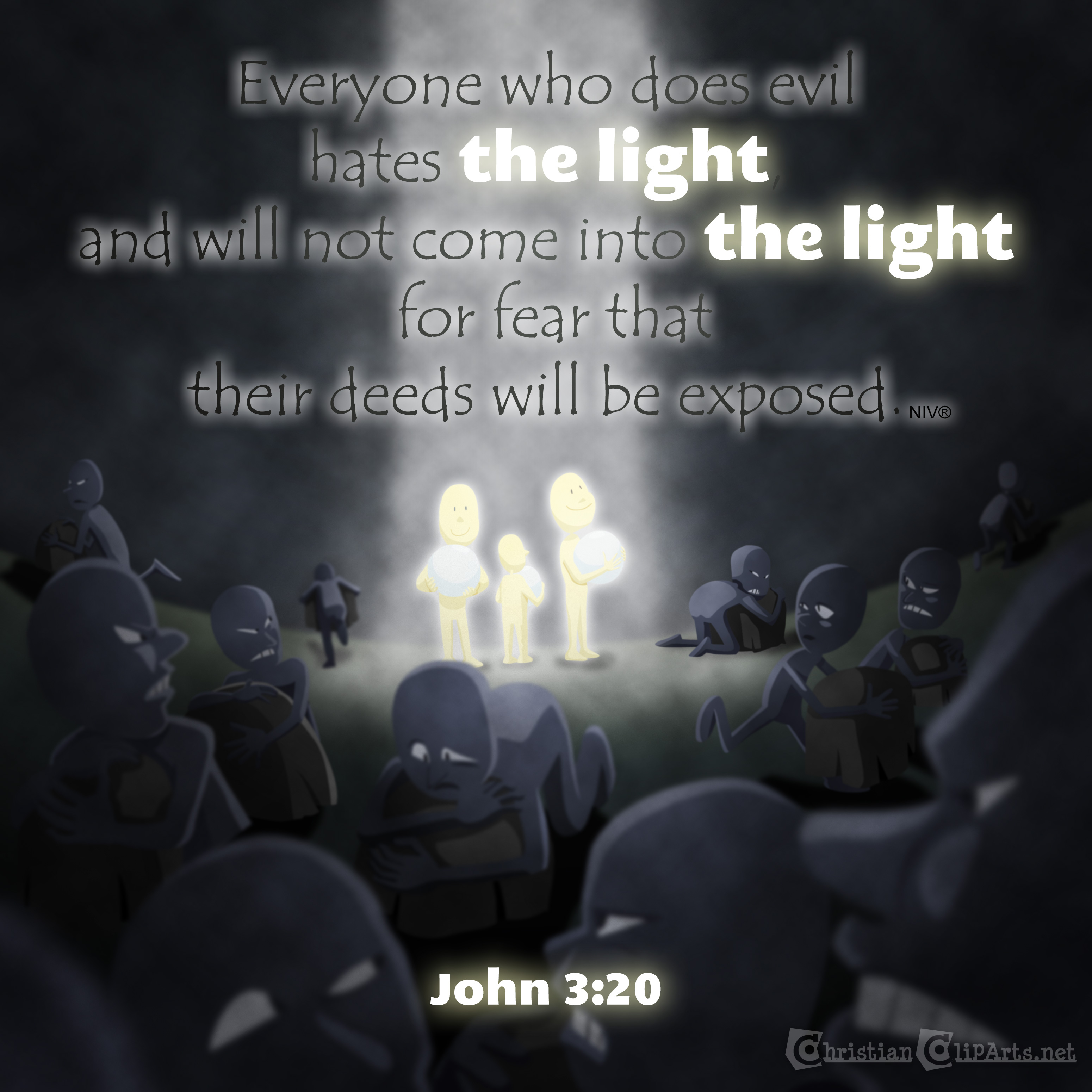 Everyone who does evil hates the light